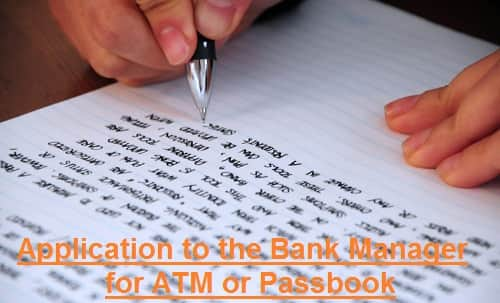 How to Write an Application To the Bank Manager for ATM or Passbook
